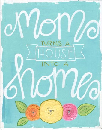 Framed Mom Turns a House into a Home Print