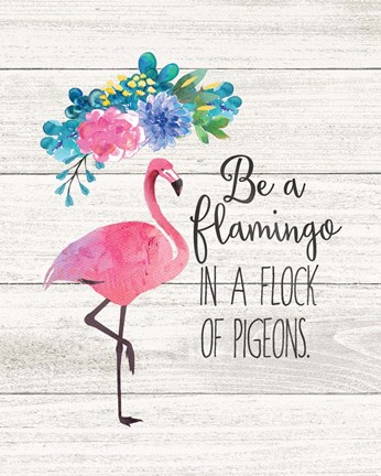 Framed Be a Flamingo Print