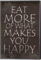 Eat More of What Makes You Happy Fine-Art Print
