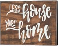 Less House More Home Fine-Art Print