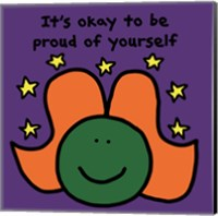It's Okay to Be Proud of Yourself Fine-Art Print