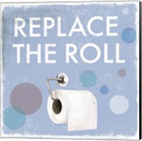 Replace the Roll Fine-Art Print