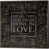 Done In Love - 1 Corinthians16:14 Fine-Art Print