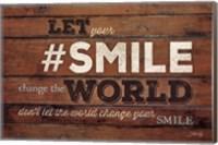 #SMILE - Change the World Fine-Art Print