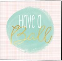 Have a Ball - Mint Fine-Art Print