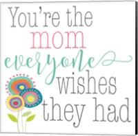 You're the Mom Fine-Art Print