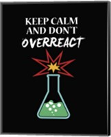 Keep Calm And Don't Overreact Black Fine-Art Print