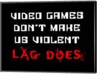 Video Games Don't Make us Violent - Black Fine-Art Print