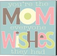 You're the Mom - Blue Fine-Art Print