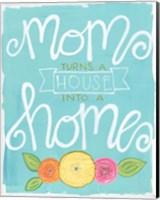 Mom Turns a House into a Home Fine-Art Print