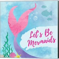 Be Mermaids Fine-Art Print