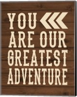 You Are Our Greatest Adventure Fine-Art Print