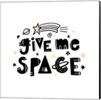 Give Me Space I Fine-Art Print