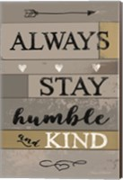 Always Stay Humble and Kind Fine-Art Print