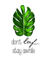 Don't Leaf, Stay Awhile Fine-Art Print