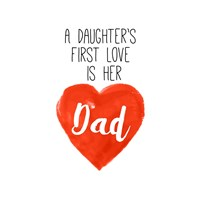 Daughters First Love is Her Dad Fine-Art Print