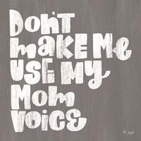My Mom Voice Fine-Art Print