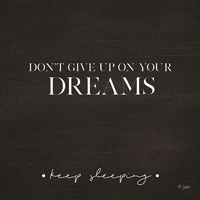 Don't Give Up on Your Dreams Fine-Art Print