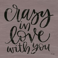 Crazy in Love With You Fine-Art Print