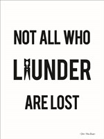 Not All Who Launder are Lost Fine-Art Print