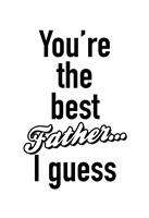 Father I Guess BW Fine-Art Print