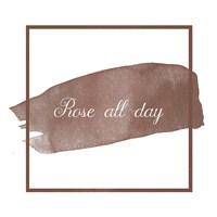 Rose All Day Fine-Art Print