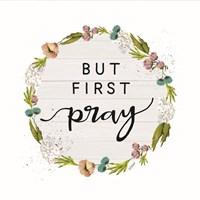 But First Pray Fine-Art Print