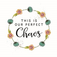 This is Our Perfect Chaos Fine-Art Print