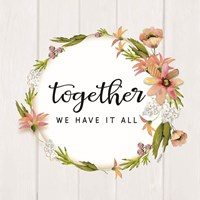 Together We Have It All Fine-Art Print