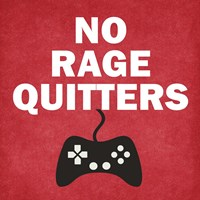 No Rage Quitters Fine-Art Print