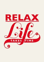 Relax, Life Takes Time Fine-Art Print