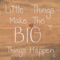 Big Things Make Little Things Happen Fine-Art Print