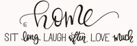 Sit Long Love Much Laugh Often Fine-Art Print