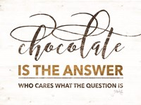 Chocolate is the Answer Fine-Art Print