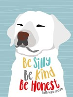 Be Silly, Kind and Honest Fine-Art Print