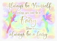 Always be Yourself Fairy Fine-Art Print