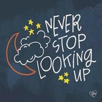 Never Stop Looking Up Fine-Art Print