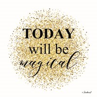 Today Will be Magical Fine-Art Print