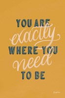 You are Exactly Where You Need to Be Fine-Art Print