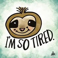 I'm So Tired Fine-Art Print