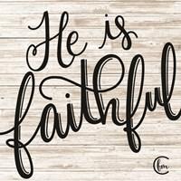 He is Faithful Fine-Art Print