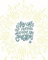 Sunshine Stay Close Fine-Art Print