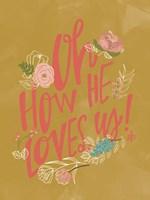 Oh How He Loves Us! Fine-Art Print