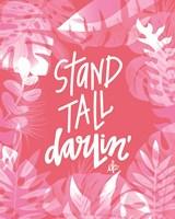 Stand Tall Darlin' Fine-Art Print