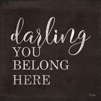 Darling You Belong Here Fine-Art Print