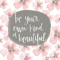 Be Your Own Kind of Beautiful Fine-Art Print