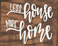 Less House More Home Fine-Art Print