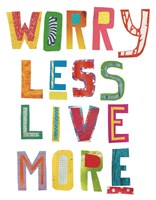 Worry Less Live More Fine-Art Print