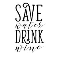 Save Water Drink Wine Fine-Art Print