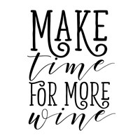 Make Time for More Wine Fine-Art Print